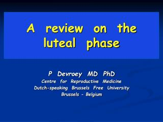 A  review  on  the  luteal  phase