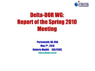 Delta-DOR WG: Report of the Spring 2010 Meeting