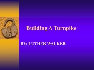 Building A Turnpike
