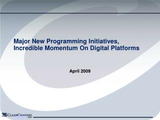 Major New Programming Initiatives, Incredible Momentum On Digital Platforms