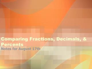 Comparing Fractions, Decimals, & Percents