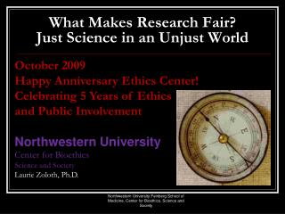 What Makes Research Fair?  Just Science in an Unjust World