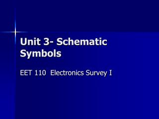 Unit 3- Schematic Symbols