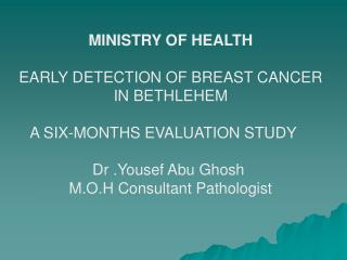 MINISTRY OF HEALTH EARLY DETECTION OF BREAST CANCER IN BETHLEHEM