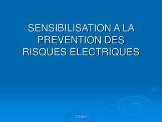 SENSIBILISATION A LA PREVENTION DES RISQUES ELECTRIQUES