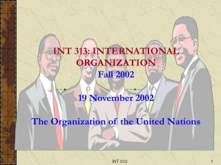 INT 313: INTERNATIONAL ORGANIZATION