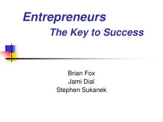 Entrepreneurs The Key to Success