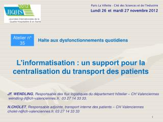 L'informatisation : un support pour la    centralisation du transport des patients