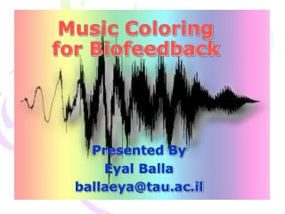 Music Coloring for Biofeedback