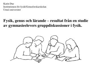 Karin Due Institutionen för fysik/Genusforskarskolan Umeå universitet