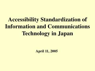 Accessibility Standardization of  Information and Communications Technology in Japan