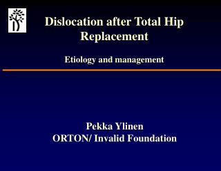 Dislocation after Total Hip Replacement Etiology and management