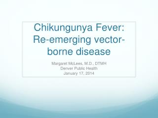 Chikungunya Fever: Re-emerging vector-borne disease