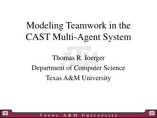 Modeling Teamwork in the CAST Multi-Agent System