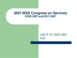 2007 IEEE Congress on Services ICWS 2007 and SCC 2007