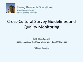 Cross-Cultural Survey Guidelines and Quality Monitoring