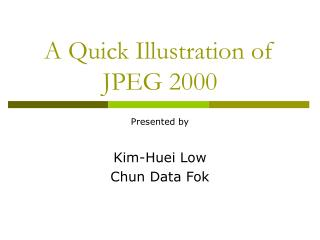 A Quick Illustration of JPEG 2000