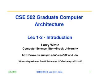 CSE 502 Graduate Computer Architecture  Lec 1-2 - Introduction