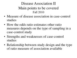 Disease Association II Main points to be covered Fall 2010