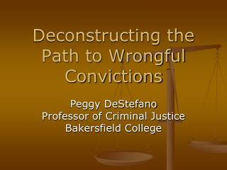 Deconstructing the Path to Wrongful Convictions