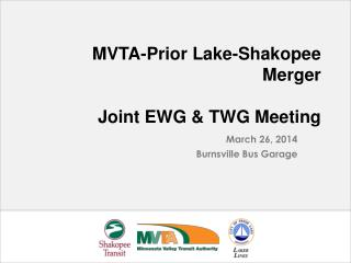MVTA-Prior Lake-Shakopee Merger Joint EWG & TWG Meeting