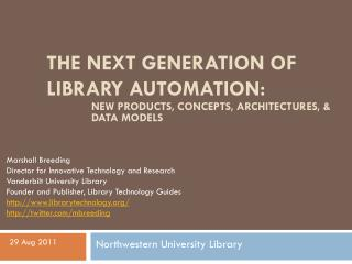 The next Generation of Library Automation: