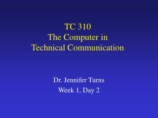 TC 310  The Computer in  Technical Communication