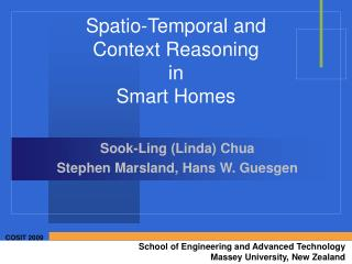 Spatio-Temporal and  Context Reasoning in  Smart Homes