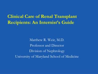 Clinical Care of Renal Transplant Recipients: An Internist's Guide