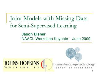 Joint Models with Missing Data for Semi-Supervised Learning