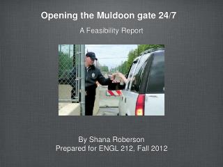 Opening the Muldoon gate 24/7