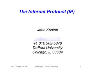 The Internet Protocol IP