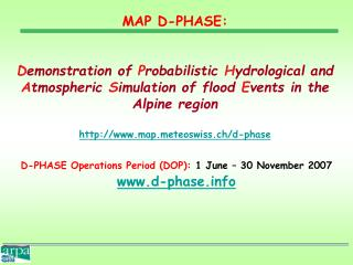D-PHASE Operations Period (DOP):  1  June – 30 November 2007 d-phase