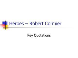 Heroes – Robert Cormier