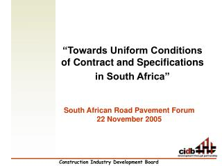 """Towards Uniform Conditions of Contract and Specifications  in South Africa"""