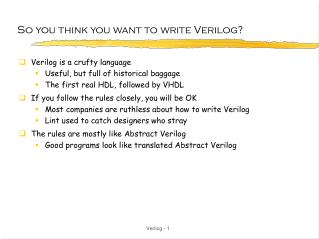 So you think you want to write Verilog?
