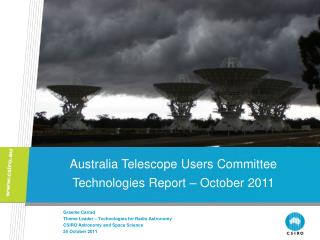 Graeme Carrad Theme Leader – Technologies for Radio Astronomy CSIRO Astronomy and Space Science