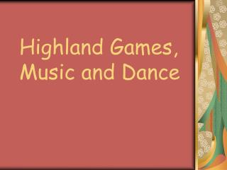 Highland Games, Music and Dance