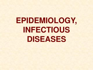 EPIDEMIOLOGY, INFECTIOUS DISEASES