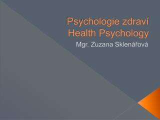 Psychologie zdraví Health  Psychology