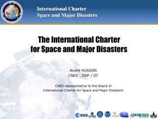 The International Charter  for Space and Major Disasters
