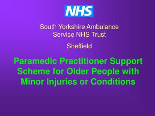 Paramedic Practitioner Support Scheme for Older People with Minor Injuries or Conditions