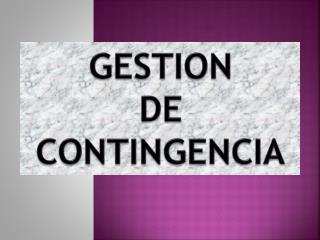 GESTION DE CONTINGENCIA
