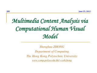 Multimedia Content Analysis via Computational Human Visual Model