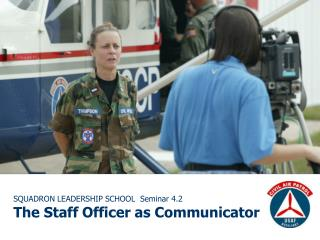 SQUADRON LEADERSHIP SCHOOL  Seminar 4.2 The Staff Officer as Communicator