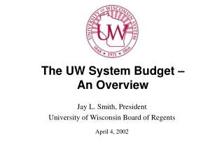 The UW System Budget – An Overview