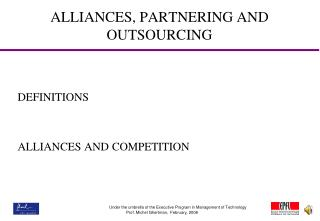 ALLIANCES, PARTNERING AND OUTSOURCING