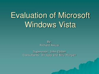 Evaluation of Microsoft Windows Vista