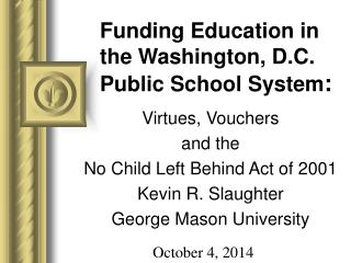 Funding Education in the Washington, D.C. Public School System :