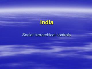 India Social hierarchical controls